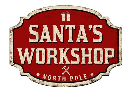 Santa's workshop vintage rusty metal sign on a white background, vector illustration