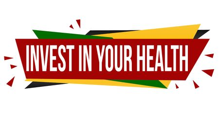 Invest in your health banner design on a white background, vector illustration