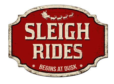 Sleigh rides vintage rusty metal sign on a white background, vector illustration Ilustração