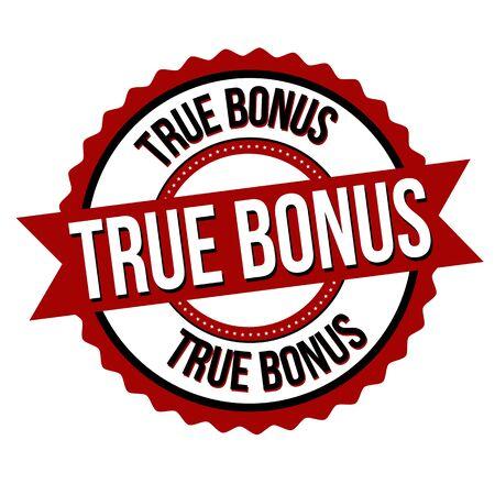 True bonus label or sticker on white background, vector illustration Ilustração