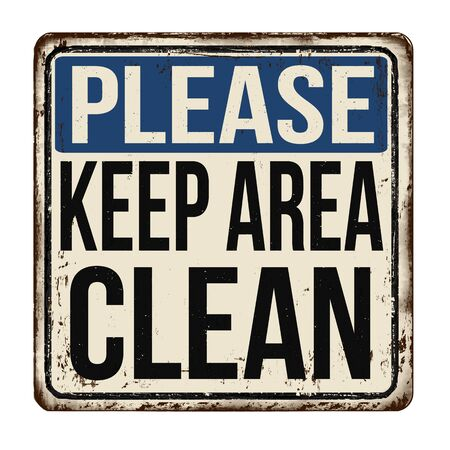 Please keep area clean vintage rusty metal sign on a white background, vector illustration