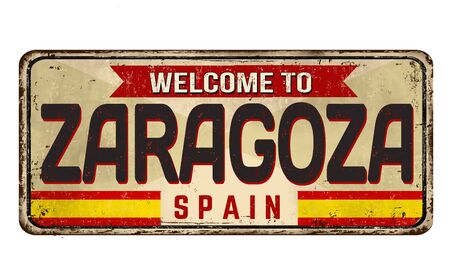 Welcome to Zaragoza vintage rusty metal sign on a white background, vector