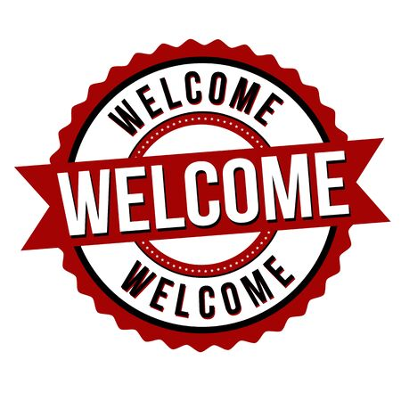 Welcome label or sticker on white background, vector illustration