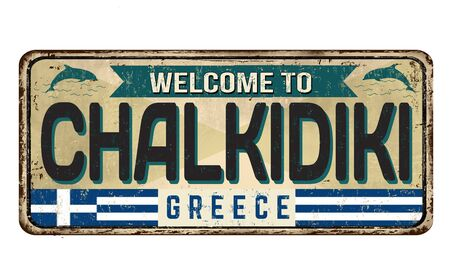 Welcome to Chalkidiki vintage rusty metal sign on a white background, vector illustration