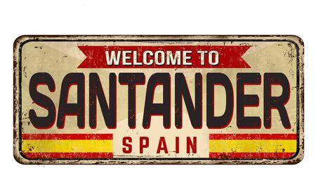 Welcome to Santander vintage rusty metal sign on a white background, vector illustration Ilustração