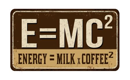 Funny coffee quote on vintage rusty metal sign over a white background, vector illustration