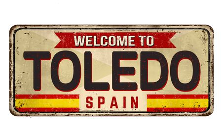 Welcome to Toledo vintage rusty metal sign on a white background, vector illustration