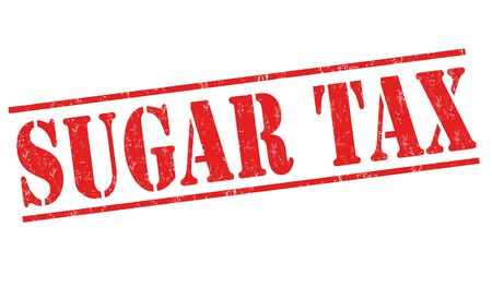 Sugar tax sign or stamp on white background, vector illustration Vectores