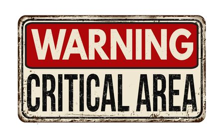 Critical area vintage rusty metal sign on a white background, vector illustration
