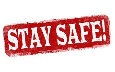Stay safe sign or stamp on white background, vector illustration