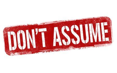 Don't assume sign or stamp on white background, vector illustration