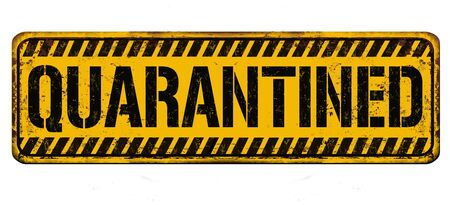 Quarantined vintage rusty metal sign on a white background, vector illustration Vector Illustratie