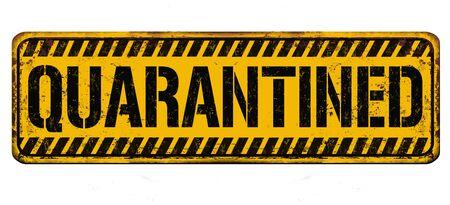 Quarantined vintage rusty metal sign on a white background, vector illustration Vektoros illusztráció