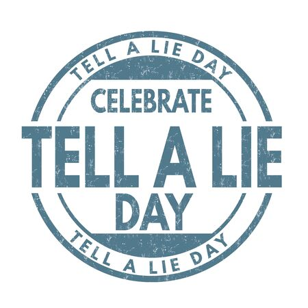 Tell a lie day sign or stamp on white background, vector illustration