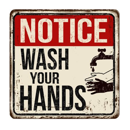 Wash your hands vintage rusty metal sign on a white background, vector illustration