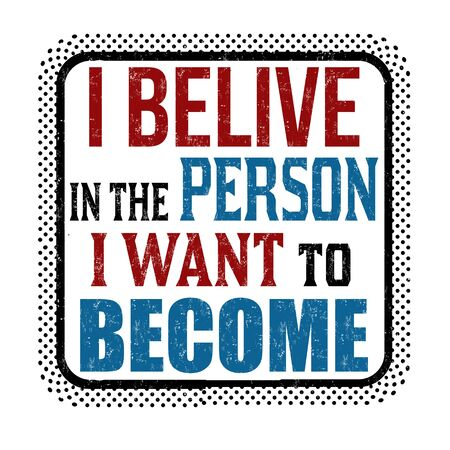 I belive in the person I want to become sign or stamp on white background, vector illustration 向量圖像