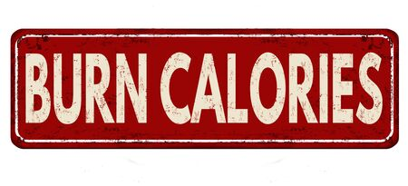 Burn calories vintage rusty metal sign on a white background, vector illustration 向量圖像