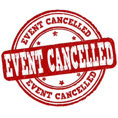 Event cancelled grunge rubber stamp on white background, vector illustration