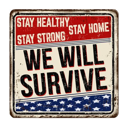 We will survive vintage rusty metal sign on a white