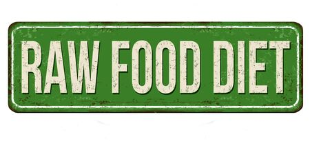 Raw food diet vintage rusty metal sign on a white background, vector illustration Ilustrace