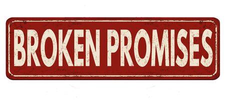 Broken promises vintage rusty metal sign on a white background, vector illustration