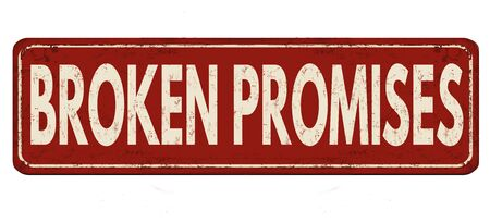 Broken promises vintage rusty metal sign on a white background, vector illustration Illustration