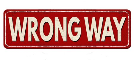 Wrong way vintage rusty metal sign on a white Illustration