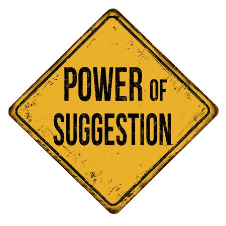 Power of suggestion vintage rusty metal sign on a white Vectores