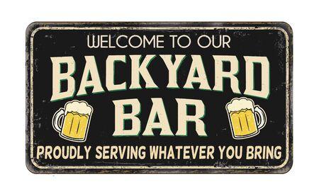 Backyard bar vintage rusty metal sign on a white