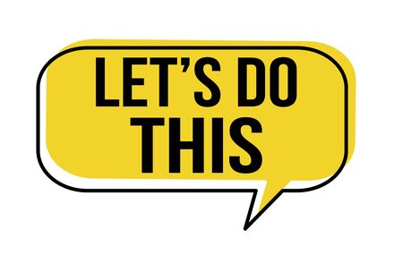 Let's do this speech bubble on white background, vector illustration