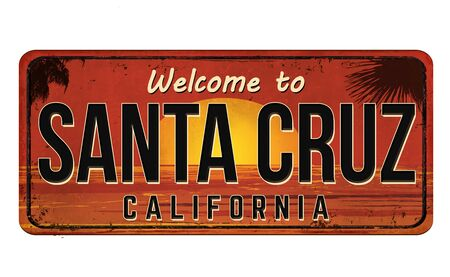 Welcome to Santa Cruz vintage rusty metal sign on a white