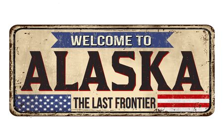 Welcome to Alaska vintage rusty metal sign on a white Vectores