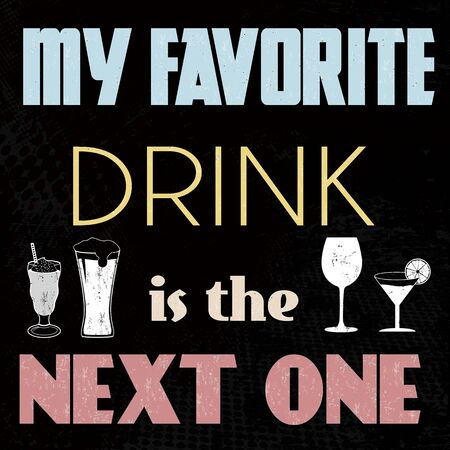 My favorite drink is the next one t-shirt or poster print, vector illustration Stock Illustratie