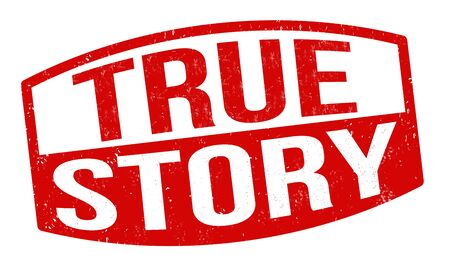 True story sign or stamp on white background, vector illustration