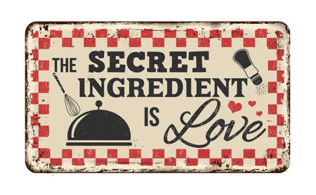 The secret ingredient is love vintage rusty metal sign on a white background, vector illustration