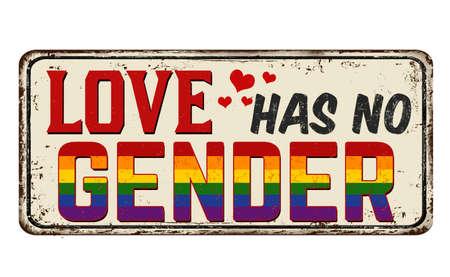 Love has no gender vintage rusty metal sign on a white background, vector illustration