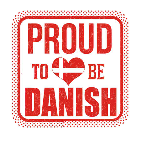 Proud to be danish sign or stamp on white background, vector illustration