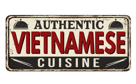 Authentic vietnamese cuisine vintage rusty metal sign on a white background, vector illustration