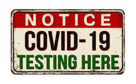 Covid-19 testing here vintage rusty metal sign on a white background, vector illustration Ilustração