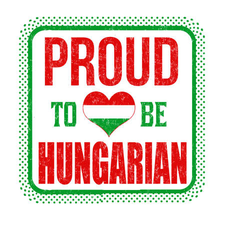Proud to be hungarian sign or stamp on white background, vector illustration