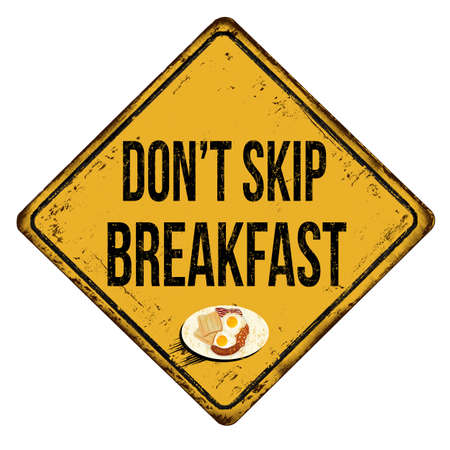 Don't skip breakfast vintage rusty metal sign on a white background, vector illustration