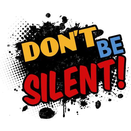 Don't  be silent on black ink splatter background, vector illustration