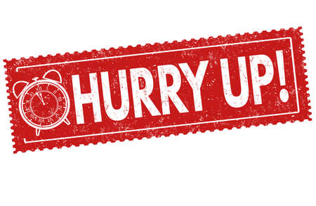 Hurry up sign or stamp on white background, vector illustration