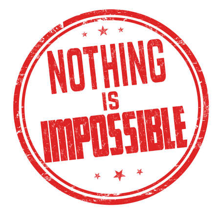 Nothing is impossible sign or stamp on white background, vector illustration