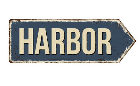 Harbor vintage rusty metal sign on a white background, vector illustration