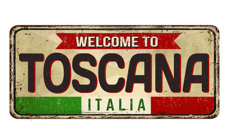 Welcome to Toscana vintage rusty metal sign on a white background, vector illustration 免版税图像 - 156817250