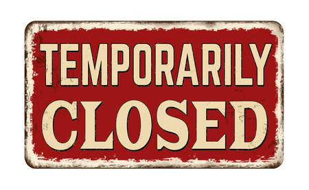 Temporarily closed vintage rusty metal sign on a white background, vector illustration