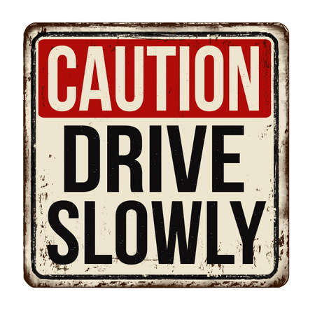 Drive slowly vintage rusty metal sign on a white background, vector illustration Illustration