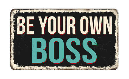 Be your boss vintage rusty metal sign on a white background, vector illustration 矢量图像