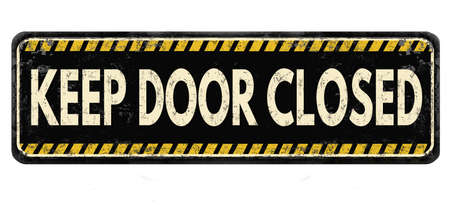 Keep door closed vintage rusty metal sign on a white background, vector illustration